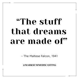 Happy Thursday everyone! This weeks feel good quote is from the iconic movie The Maltease Falcon featuring Humphrey Bogart. 🎥     #motivation #dreambig #casting #dreams #workhard #quoteoftheday #marksummerscasting