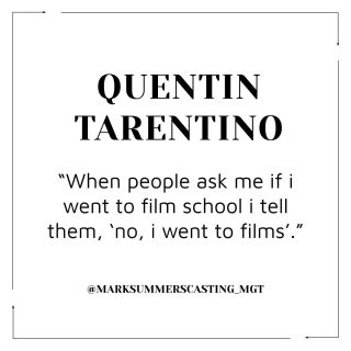 Happy Tuesday everyone! Here's an inspirational quote from the amazing QUENTIN TARENTINO! What's everyone been up to so far this week? 🎥• #director #quote #inspirational #love #london #casting