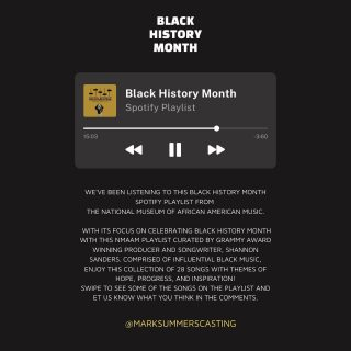 Check out this Spotify Black History month playlist from the National Museum of African American Music ✨🎬❤️  #marksummerscasting #blackhistorymonth